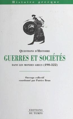 Guerres et Sociétés : dans les mondes grecs (490-322)