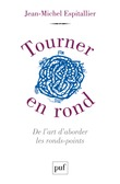 Tourner en rond. De l'art d'aborder les ronds-points