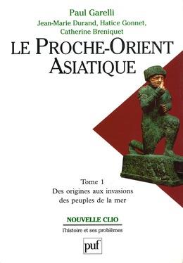 Le Proche-Orient asiatique. Tome 1