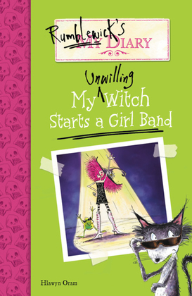 Rumblewick's Diary: My Unwilling Witch Starts a Girl Band