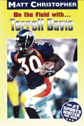 On the Field with ... Terrell Davis