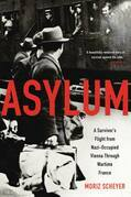Asylum: A Survivor's Flight from Nazi-Occupied Vienna Through Wartime France