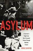 Asylum: A Survivor's Flight from Nazi-Occupied Vienna Through Wartime France