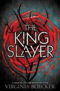 The King Slayer