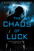 The Chaos of Luck: A Science Fiction Romance