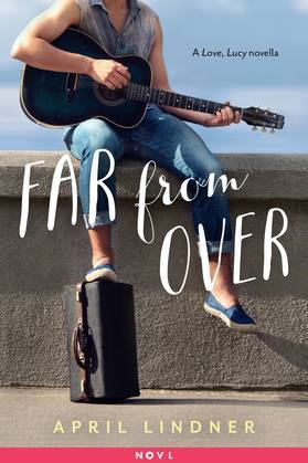 Far from Over: A Love, Lucy Novella