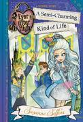 Ever After High: A Semi-Charming Kind of Life