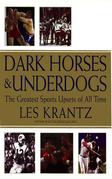 Dark Horses & Underdogs