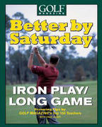 Better by Saturday (TM) - Iron Play/Long Game
