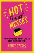 Hot (broke) Messes