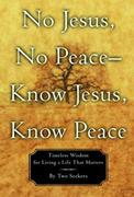 No Jesus, No Peace -- Know Jesus, Know Peace
