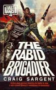 LAST RANGER: THE RABID BRIGADIER