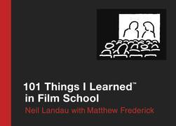 101 Things I Learned ® in Film School