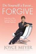 Do Yourself a Favor...Forgive