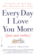 Every Day I Love You More (Just Not Today)