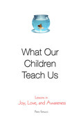 What Our Children Teach Us