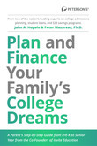 Plan and Finance Your Family's College Dreams: A Parent's Step-By-Step Guide from Pre-K to Senior Year