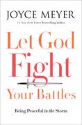 Deje que Dios pelee sus batallas