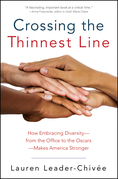 Crossing the Thinnest Line: How Embracing Diversity¿from the Office to the Oscars¿Makes America Stronger