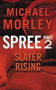 Spree: Slayer Rising