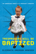 Trespassers Will Be Baptized