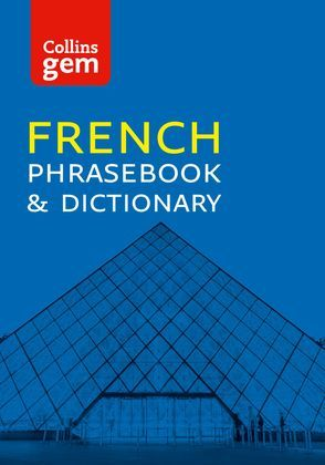 Collins French Phrasebook and Dictionary Gem Edition: Essential phrases and words (Collins Gem)