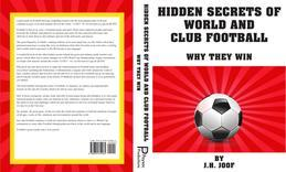 HIDDEN SECRETS OF WORLD AND CLUB FOOTBALL- Why They Win