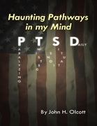 Haunting Pathways In My Mind: P T S D: Paralyzing Twisted Situations Daily