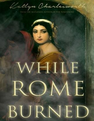 While Rome Burned