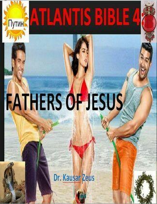 Atlantis Bible 4: Fathers of Jesus