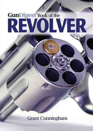 The Gun Digest Book of the Revolver