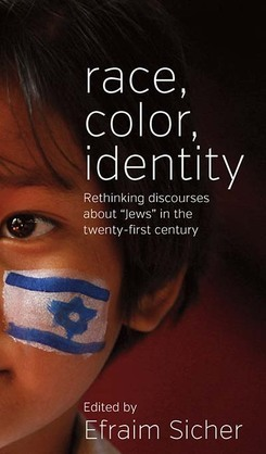 Race, Color, Identity: Rethinking Discourses about 'Jews' in the Twenty-First Century