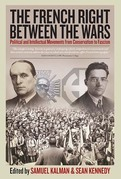 The French Right Between the Wars: Political and Intellectual Movements from Conservatism to Fascism