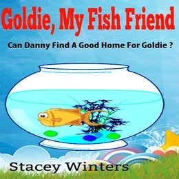 Goldie My Fish Friend: Can Danny find a Good Home for Goldie