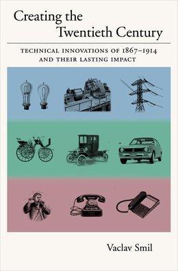 Creating the Twentieth Century