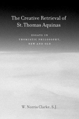 The Creative Retrieval of Saint Thomas Aquinas