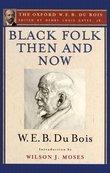Black Folk Then and Now (The Oxford W.E.B. Du Bois)