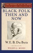 Black Folk Then and Now (The Oxford W.E.B. Du Bois)