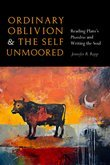 Ordinary Oblivion and the Self Unmoored