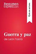 Guerra y paz de León Tolstói (Guía de lectura)