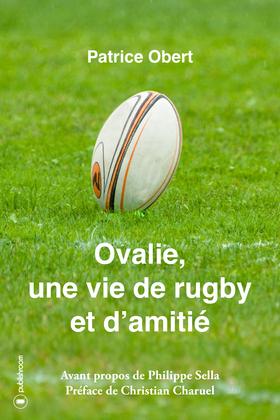 Ovalie, une vie de rugby et d'amitié
