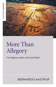 More Than Allegory: On Religious Myth, Truth And Belief