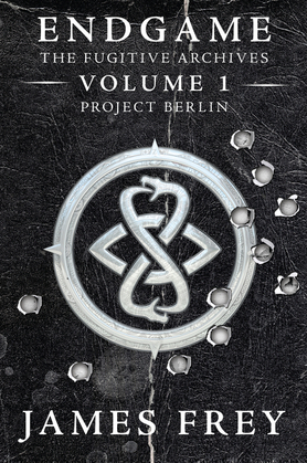 Endgame: The Fugitive Archives Volume 1: Project Berlin