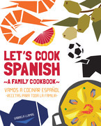 Let's Cook Spanish, A Family Cookbook
