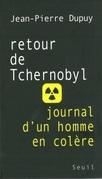 Retour de Tchernobyl. Journal d'un homme en colère
