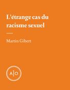 L'étrange cas du racisme sexuel