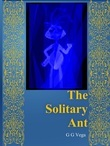 """Always Learning   """"te Solitary Ant"""""""