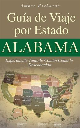 Alabama - Guía De Viaje Por Estado Experimente Tanto Lo Común Como Lo Desconocido