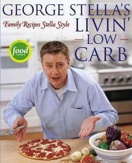George Stella's Livin' Low Carb