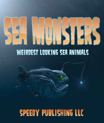 Sea Monsters (Weirdest Looking Sea Animals)